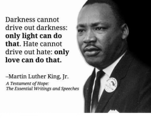 Martin Luther King Jr Light U0026 Love Quote